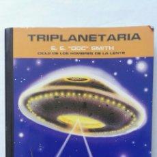 Libros de segunda mano: TRIPLANETARIA CICLO DE LOS HOMBRES DE LA LENTE. Lote 177583797