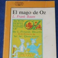 Libros de segunda mano: EL MAGO DE OZ - LYMAN FRANK BAUM - EDICIONES ALFAGUARA (1984). Lote 178161929