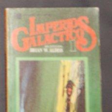 Libros de segunda mano: IMPERIOS GALÁCTICOS 1 SELECCIÓN BRIAN W. ALDISS . Lote 178279962