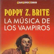 Libros de segunda mano: LA MÚSICA DE LOS VAMPIROS, POPPY Z. BRITE. Lote 178341927
