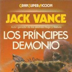 Libros de segunda mano: LOS PRÍNCIPES DEMONIO 1, JACK VANCE. Lote 178342338