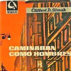 Libros de segunda mano: CLIFFORD D. SIMAK - CAMINABAN COMO HOMBRES. Lote 178723781
