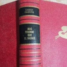 Libros de segunda mano: MÁS PERENNE QUE EL BRONCE. LASZLO PASSUTH. 19871. Lote 178732027