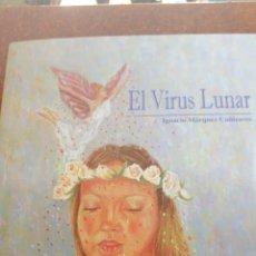 Libros de segunda mano: EL VIRUS LUNAR DE IGNACIO MÁRQUEZ CAÑIZARES. Lote 178787142