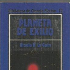 Libros de segunda mano: URSULA K. LE GUIN. PLANETA DE EXILIO. ORBIS BIBLIOTECA DE CIENCIA FICCION Nº 72. Lote 178802026