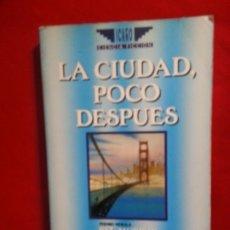 Libros de segunda mano: LA CIUDAD, POCO DESPUES - PAT MURPHY. Lote 178851502