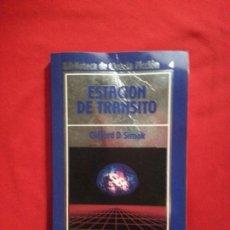 Libros de segunda mano: ESTACIÓN DE TRÁNSITO - CLIFFORD D. SIMAK. Lote 178851870