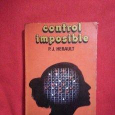 Libros de segunda mano: CONTROL IMPOSIBLE. - P. J. HERAULT - FLEUVE NOIR ANTICIPACIÓN 2. Lote 178854313