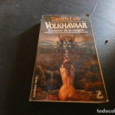 Libros de segunda mano: MENOS DE 500 GRAMOS TANITH LEE VOKHAVAAR ESCLAVOS DE LA NOCHE. Lote 178903361