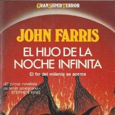 Libros de segunda mano: EL HIJO DE LA NOCHE INFINITA, JOHN FARRIS. Lote 178916583