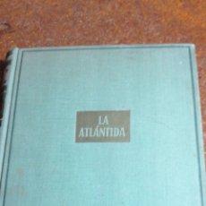 Libros de segunda mano: LA ATLANTIDA DE PIERRE BONOIT. Lote 178964633