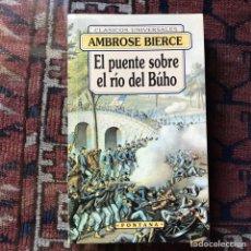 Libros de segunda mano: EL PUENTE SOBRE EL RÍO DEL BÚHO. AMBROISE BIERCE. Lote 178992015
