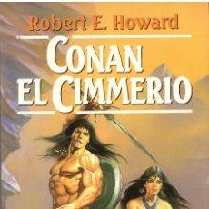 Libros de segunda mano: CONAN EL CIMMERIO - ROBERT E. HOWARD; MARTINEZ ROCA FANTASY, Nº 43 (SAGA DE CONAN, VOLUMEN 2). Lote 179019223