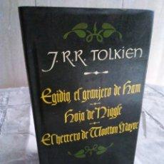 Libros de segunda mano: 10-J.R.R. TOLKIEN , EGIDIO EL GRANJERO DE HAM Y DOS MAS 1987. Lote 179071525