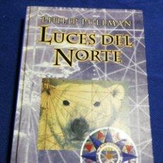 Libros de segunda mano: LUCES DEL NORTE. PHILIP PULLMAN. TAPA DURA. BUEN ESTADO. Lote 179100551