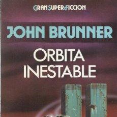 Libros de segunda mano: ORBITA INESTABLE, JOHN BRUNNER. Lote 179122221