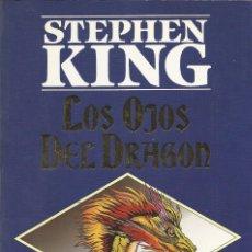 Libros de segunda mano: LOS OJOS DEL DRAGÓN, STEPHEN KING. Lote 179122233