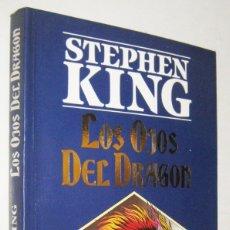 Libros de segunda mano: LOS OJOS DEL DRAGON - STEPHEN KING. Lote 179150715