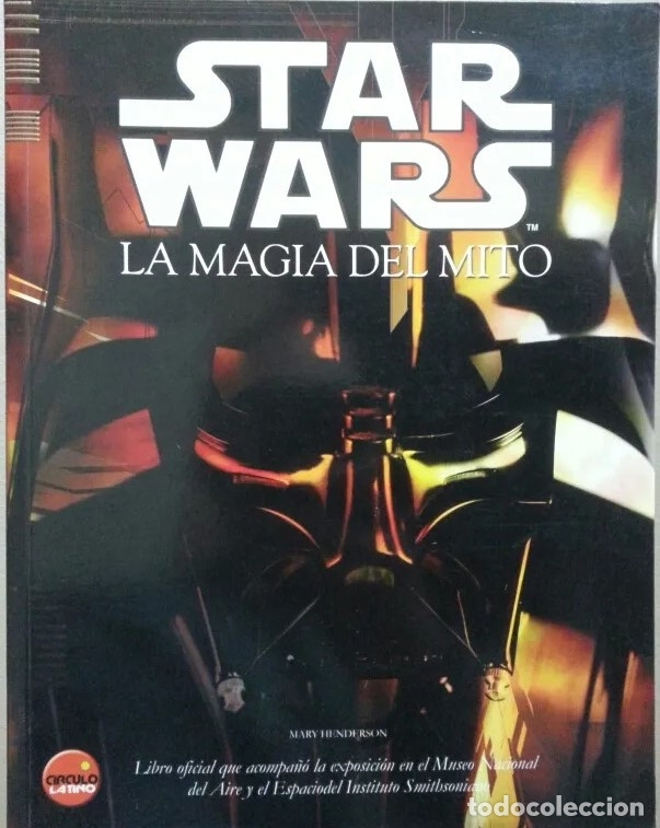 STAR WARS - LA MAGIA DEL MITO - 2005 . CIRCULO LATINO (Libros de Segunda Mano (posteriores a 1936) - Literatura - Narrativa - Ciencia Ficción y Fantasía)