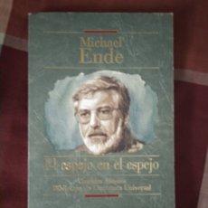 Libros de segunda mano: MICHAEL ENDE - EL ESPEJO EN EL ESPEJO. Lote 179174135