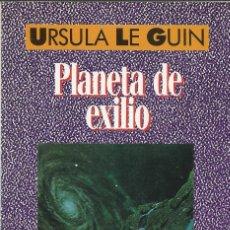 Libros de segunda mano: PLANETA DE EXILIO, URSULA K. LE GUIN. Lote 179190582
