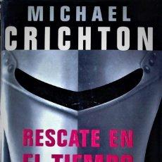 Libros de segunda mano: MICHAEL CRICHTON - RESCATE EN EL TIEMPO (1999-1357). Lote 179399736