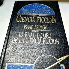 Libros de segunda mano: LIBROS DE SI FI. LA EDAD DE ORO DE LA CIENCIA FICCIÓN 1, PRESENTADO POR ISAAC ASIMOV. Lote 180024138
