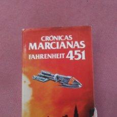 Libros de segunda mano: RAY BRADBURY. CRONICAS MARCIANAS , FAHRENHEIT 451. M.A.E.S.A. 1981. Lote 180119822