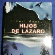 Libros de segunda mano: HIJOS DE LÁZARO. ROBERT MAWSON. TAPA DURA. BUEN ESTADO. Lote 180149123