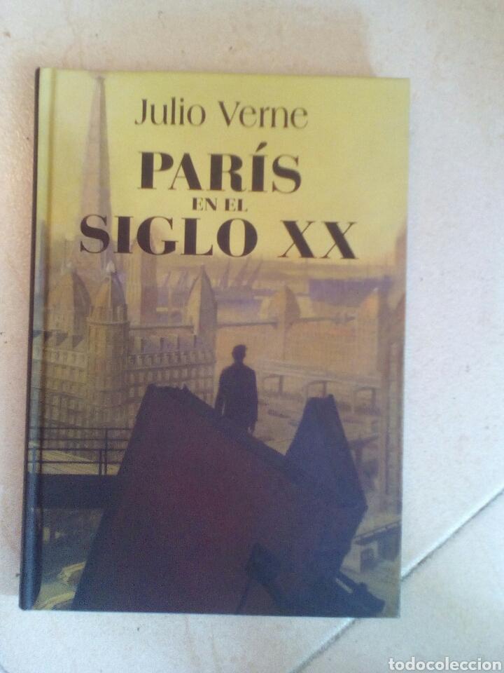 PARÍS EN EL SIGLO XX - JULIO VERNE - RBA (Libros de Segunda Mano (posteriores a 1936) - Literatura - Narrativa - Ciencia Ficción y Fantasía)