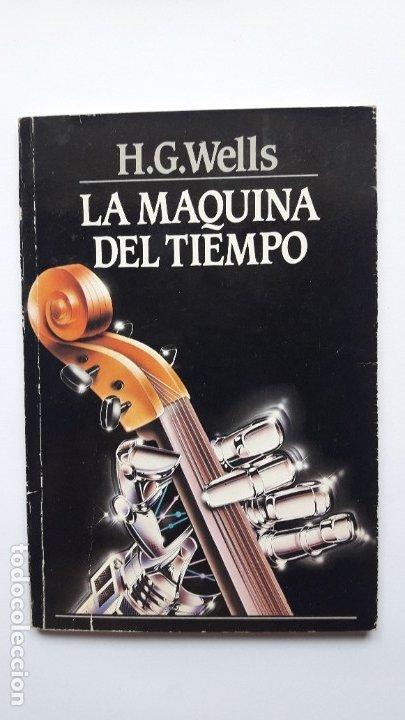 LA MÁQUINA DEL TIEMPO. H. G. WELLS. EDICIONES ANCORA 1986 (Libros de Segunda Mano (posteriores a 1936) - Literatura - Narrativa - Ciencia Ficción y Fantasía)