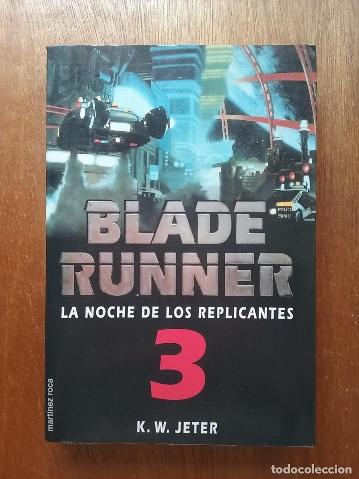 BLADE RUNNER 3, LA NOCHE DE LOS REPLICANTES, K W JETER, MARTINEZ ROCA, 1998 (Libros de Segunda Mano (posteriores a 1936) - Literatura - Narrativa - Ciencia Ficción y Fantasía)