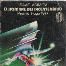 Libros de segunda mano: ISAAC ASIMOV-EL HOMBRE DEL BICENTENARIO.SUPER FICCIÓN/35.MARTINEZ ROCA.1979.. Lote 180922788