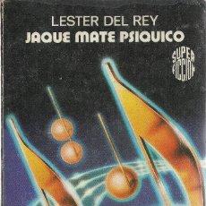 Libros de segunda mano: LESTER DEL REY-JAQUE MATE PSÍQUICO.SUPER FICCIÓN/64.MARTÍNEZ ROCA.1981.. Lote 180926528