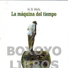 Libros de segunda mano: WELLS, H.G. LA MÁQUINA DEL TIEMPO. Lote 181345303
