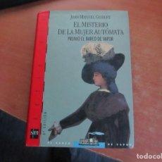 Libros de segunda mano: EL MISTERIO DE LA MUJER AUTÓMATA JOAN MANUEL GISBERT EDICIONES S.M. 1996. Lote 181403717