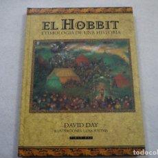 Libros de segunda mano: EL HOBBIT. ETIMOLOGÍA DE UNA HISTORIA - DAVID DAY. ILUSTRACIONES LIDIA POSTMA - TIMUN MAS - 1999. Lote 181410138