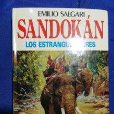 Libros de segunda mano: SANDOKÁN. LOS ESTRANGULADORES. E. SALGARI. TAPA DURA. ILUSTRADO. Lote 181976100