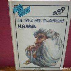 Libros de segunda mano: LA ISLA DEL DR. MOREAU. H. G. WELLS, TUS LIBROS, ANAYA, PRIMERA EDICIÓN.. Lote 182068587