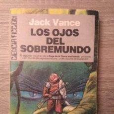 Libros de segunda mano: LOS OJOS DEL SOBREMUNDO ** JACK VANCE. Lote 182100043