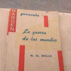 Libros de segunda mano: LA GUERRA DE LOS MUNDOS - UNA NOVELA PARA EL MÉDICO - H.G WELLS 1959 -. Lote 182216550