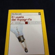 Libros de segunda mano: EL VUELO DEL HIPOGRIFO. ELIA BARCELO. Lote 182236252