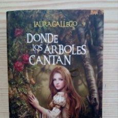 Libros de segunda mano: DONDE LOS ARBOLES CANTAN - LAURA GALLEGO. Lote 182371293