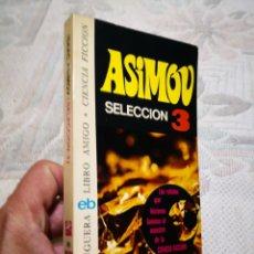 Libros de segunda mano: ISAAC ASIMOV - CIENCIA FICCION SELECCIÓN 3 - ENVIO CERTIFICADO 6,99. Lote 182480106