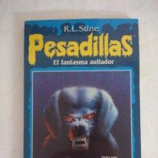Libros de segunda mano: LIBRO PESADILLAS Nº23/EL FANTASMA AULLADOR/R.L.STINE-EDICIONES B.. Lote 182669610