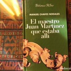 Libros de segunda mano: EL MAESTRO JUAN MARTÍNEZ QUE ESTABA ALLÍ. MANUEL CHAVES NOGALES. Lote 182739020