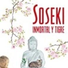Libros de segunda mano: SOSEKI: INMORTAL Y TIGRE - FERNANDO SÁNCHEZ DRAGÓ. Lote 182746145