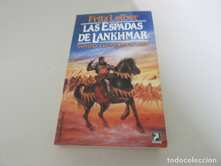 LAS ESPADAS DE LANKHMAR - LEIBER, FRITZ MARTINEZ ROCA FANTASY FANTASIA (Libros de Segunda Mano (posteriores a 1936) - Literatura - Narrativa - Ciencia Ficción y Fantasía)