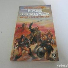 Libros de segunda mano: ESPADAS CONTRA LA MAGIA - FRITZ LEIBER MARTINEZ ROCA FANTASY FANTASIA. Lote 182753531