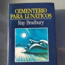 Libros de segunda mano: CEMENTERIO PARA LUNÁTICOS DE RAY BRADBURY. Lote 182851001